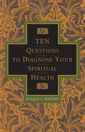 Ten Questions to Diagnose Your Spiritual Health Paperback
