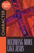 Becoming More Like Jesus (Discipleship Journal Bible Study Series) Paperback