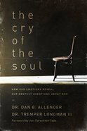The Cry of the Soul (Repackaged) Paperback