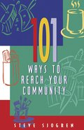101 Ways to Reach Your Community Paperback
