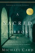 A Sacred Sorrow: Meeting God in the Lost Language of Lament Paperback