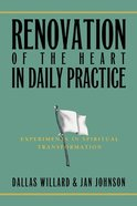 Renovation of the Heart in Daily Practice: Experiments in Spiritual Transformation Paperback