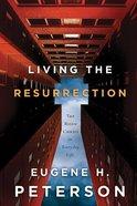 Living the Resurrection Hardback
