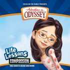 Compassion (#03 in Adventures In Odyssey Audio Life Lessons Series)
