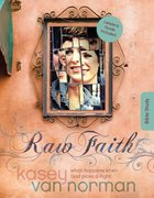 Raw Faith (Bible Study) Paperback