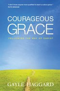 Courageous Grace Paperback
