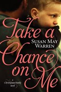 Take a Chance on Me (#01 in Christiansen Family Series) Paperback