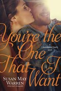 You're the One That I Want (#07 in Christiansen Family Series) Paperback
