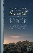 NLT Dancing in the Desert Devotional Bible (Black Letter Edition) Paperback