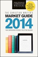 The Christian Writer's Market Guide 2014 Paperback