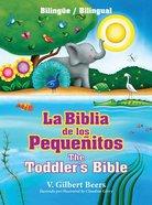 La Biblia De Los Pequeitos (The Toddler's Bible) Hardback