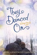 They Danced on (#03 in The Darlings Series) Paperback