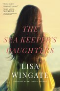 The Sea Keeper's Daughters (#03 in Carolina Heirlooms Collection) Hardback