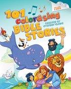 101 Color & Sing Bible Stories Hardback