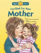 I'm Glad I'm Your Mother (Happy Day Level 1 Pre-readers Series)