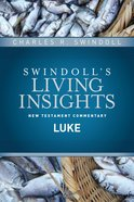 Insights on Luke (Swindoll's Living Insights New Testament Commentary Series) Hardback