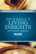 Insights on Mark (Swindoll's Living Insights New Testament Commentary Series) Hardback