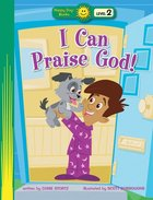 I Can Praise God! (Happy Day Level 2 Beginning Readers Series) Paperback