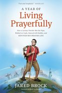 A Year of Living Prayerfully Paperback