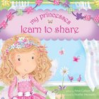 My Princesses Learn to Share Hardback