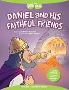 Daniel and His Faithful Friends (Incl. Stickers & Puzzles) (Faith That Sticks Story & Activity Book Series)