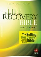 NLT Large Print Life Recovery Bible (Black Letter Edition)
