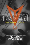 Taken (#01 in Left Behind: The Young Trib Force Series) Paperback