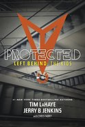Protected (#10 in Left Behind: The Young Trib Force Series)