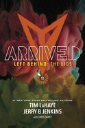 Arrived (#12 in Left Behind: The Young Trib Force Series) Paperback