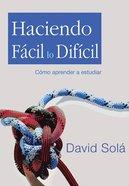Haciendo Fcil Lo Difcil (Learn How To Study) Paperback