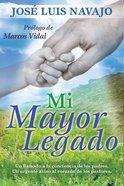 Mi Mayor Legado (My Greatest Legacy)