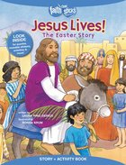 Jesus Lives! the Easter Story (Incl. Stickers & Puzzles) (Faith That Sticks Story & Activity Book Series) Paperback