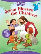 Jesus Blesses the Children (Incl. Stickers & Puzzles) (Faith That Sticks Story & Activity Book Series) Paperback