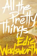 All the Pretty Things Paperback