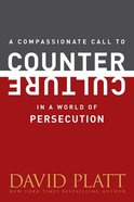 A Compassionate Call to Counter Culture in a World of Persecution Booklet