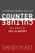 A Compassionate Call to Counter Culture in a World of Sex Slavery Booklet