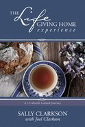 The Life-Giving Home Experience Paperback