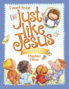 Just Like Jesus Bible Storybook Hardback