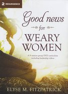 Good News For Weary Women DVD Curriculum DVD