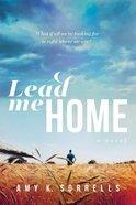 Lead Me Home Paperback