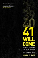 41 Will Come Paperback