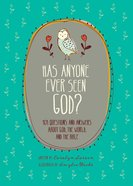 Has Anyone Ever Seen God? Hardback