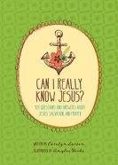 Can I Really Know Jesus? Hardback