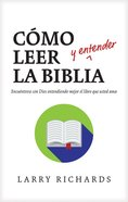 Como Leer Y Entender La Biblia (How To Read And Understand The Bible)
