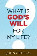 What is God's Will For My Life? Paperback