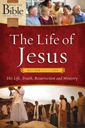 The Life of Jesus (What The Bible Is All About Bible Study Series) Paperback