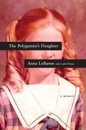 The Polygamist's Daughter: A Memoir Paperback