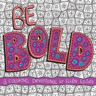 Be Bold: A Coloring Devotional Paperback