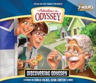 Discovering Odyssey - Celebrating 20 Years (Adventures In Odyssey Audio Series)