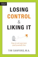 Losing Control & Liking It Paperback